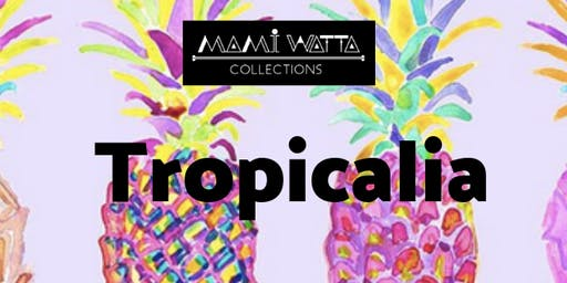 TROPICALIA Collection Launch Event