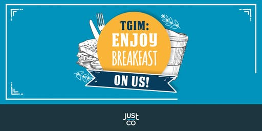 TGIM: Enjoy breakfast on us!