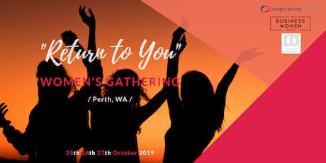 Women's Gathering Perth,  South West Retreat 2019  tickets