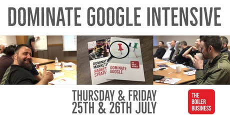 The Boiler Business LIVE: Dominate Google Intensive tickets