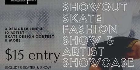Showout Skate Fashion Show & Artist Showcase tickets