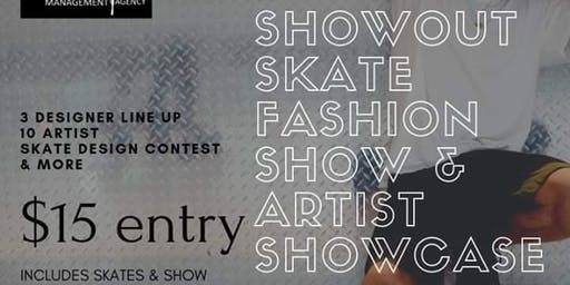 Showout Skate Fashion Show & Artist Showcase