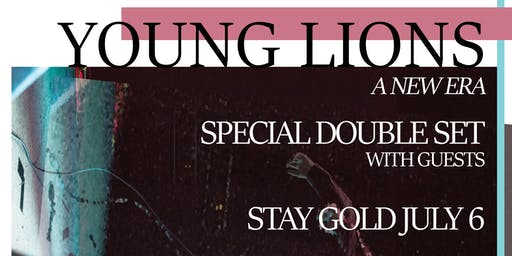 Young Lions at Stay Gold