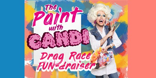 The Paint with Candi Drag Race FUN-draiser