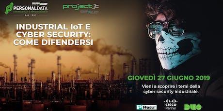 INDUSTRIAL IoT E CYBER SECURITY: COME DIFENDERSI - Bersi Serlini Franciacorta - Brescia biglietti