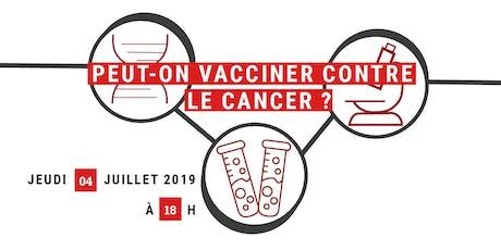"""Conférence inspirante #2 """"Peut-on vacciner contre le cancer ?"""" billets"""