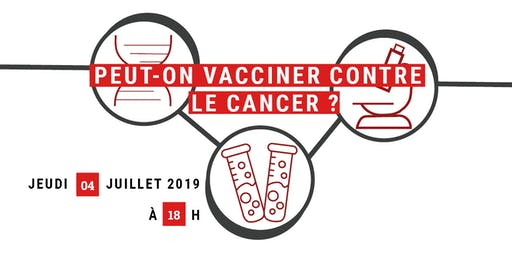 "Conférence inspirante #2 ""Peut-on vacciner contre le cancer ?"""