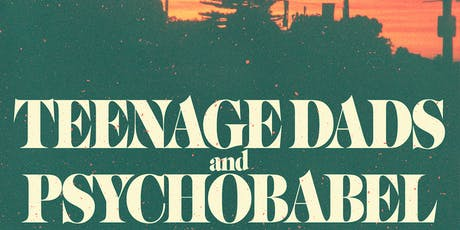 Teenage Dads and Psychobabel co-headline tickets