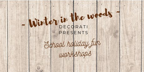 Winter in the woods - School Holiday Fun Workshop tickets