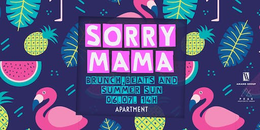 SORRY MAMA I PARTY BRUNCH 06.07.19