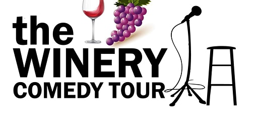"""The Winery Comedy Tour"""
