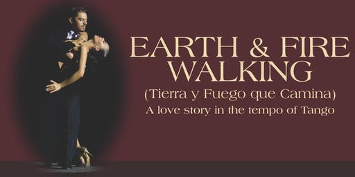 """Earth & Fire Walking (Tierra y Fuego Que Camina)"""