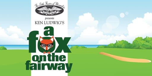 "Ken Ludwig's ""A Fox on the Fairway"""