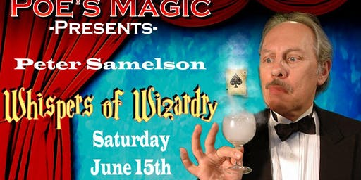 """Whispers of Wizardry"" With Peter Samelson"