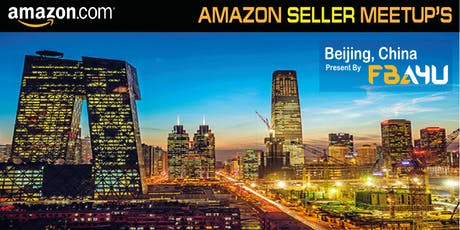 Amazon Sellers Meetup - Beijing, China - FREE EVENT tickets