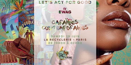 Everyday We Act for Good - Ewag tickets