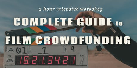Complete Guide to Film Crowdfunding tickets