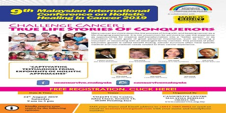 9th Malaysian International Conference - Challenge Cancer : True Life Stories Of Conquerors tickets