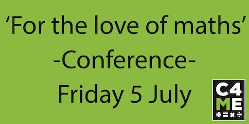 C4ME 'For the love of maths' conference