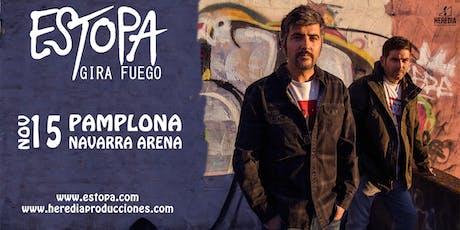 ESTOPA presenta GIRA FUEGO en Pamplona entradas