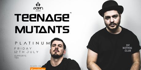 Eden pres Teenage Mutants (Germany) tickets