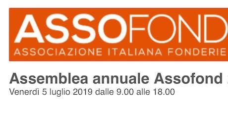 Assemblea annuale Assofond 2019 Venerdì 5 luglio 2019 dalle 9.00 alle 18.00 biglietti