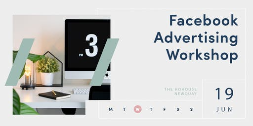 FACEBOOK ADVERTISING WORKSHOP | Newquay | June 19