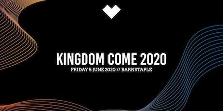 Love South West - Kingdom Come 2020 - BARNSTAPLE tickets