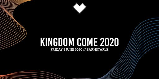 Love South West - Kingdom Come 2020 - BARNSTAPLE