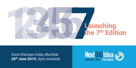 Next BIG Idea contest : 7th Edition Launch tickets