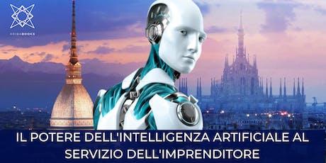Il Potere dell'Intelligenza Artificiale al servizio dell'Imprenditore - TO biglietti