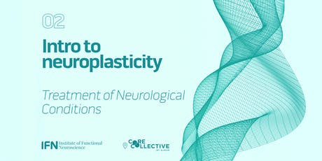 Intro to Neuroplasticity - Treatment of Neurological Conditions tickets