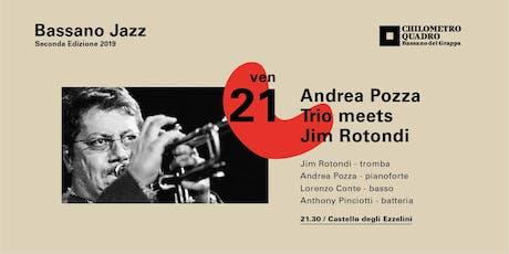 Andrea Pozza Trio meets Jim Rotondi biglietti