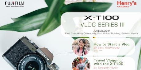 XT100 VLOG SERIES III WORKSHOP tickets