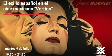 """El exilio español en el cine mexicano """"Vertigo"""" entradas"""