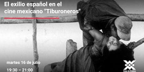 """El exilio español en el cine mexicano """"Tiburoneros"""" entradas"""