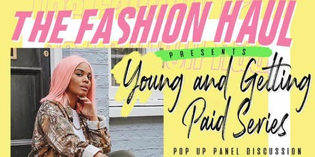 The Fashion Haul - Young and Getting Paid Series  tickets