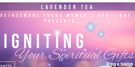 Ignite Your Spiritual Gifts Lavender Tea tickets