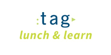 TAG Lunch + Learn: Technology and Digital Literacy in Our Community tickets