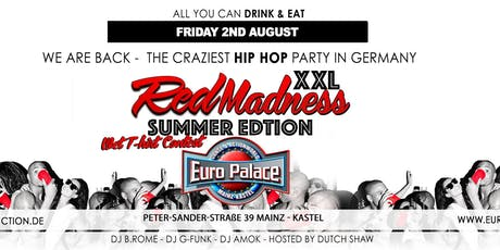 Red Madness XXL Summer Edition @ Euro Palace Mainz Kastel Tickets