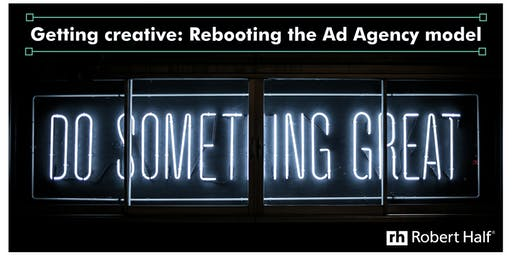 Getting creative: Rebooting the Ad Agency model