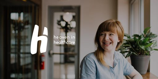 Heaven in Healthcare - Overflowing with Hope