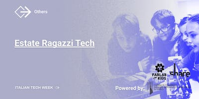 Italian Tech Week | Estate Ragazzi Tech