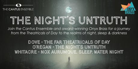 The Cantus Ensemble Presents: The Night's Untruth tickets