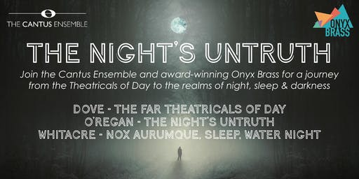 The Cantus Ensemble Presents: The Night's Untruth