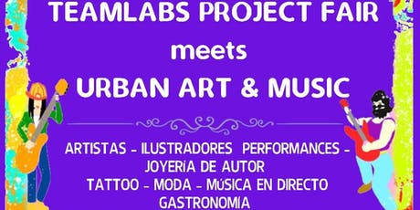 TeamLabs Project Fair meets Urban Art & Music tickets