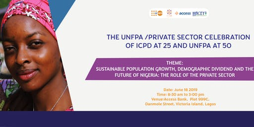 The UNFPA/PRIVATE SECTOR CELEBRATION OF ICPD AT 25 AND UNFPA AT 50