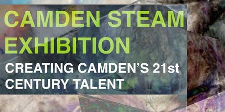 Camden STEAM Exhibition: Creating Camden's 21st Century Talent tickets