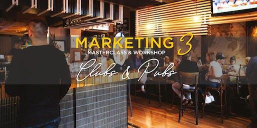 MARKETING MASTERCLASS & WORKSHOP 3: CLUBS & PUBS