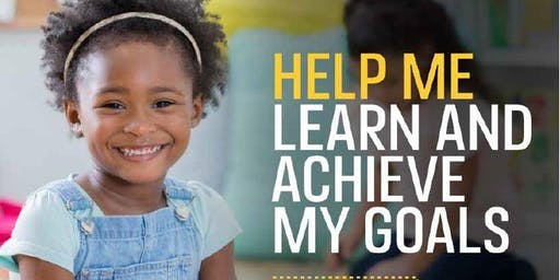 HELP ME LEARN AND ACHIEVE MY GOALS- EDUCATION CELEBRATION EVENT